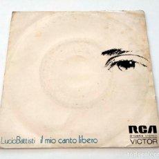 Discos de vinilo: VINILO SINGLE DE LUCIO BATTISTI. IL MIO CANTO LIBERO. 1973.. Lote 295723533