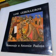 Discos de vinilo: LOS CEBOLLEROS - HOMENAJE A ANTONIO PADRÓN. DISCAN. Lote 295727068