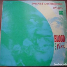 Discos de vinilo: NINEY AND FRIENDS - BLOOD AND FIRE 1971-1972. Lote 295727478