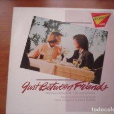 Discos de vinilo: EARL KLUGH, PATRICK WILLIAMS JUST BETWEEN FRIENDS - ORIGINAL MOTION PICTURE SOUNDTRACK. Lote 295732978