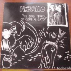 Discos de vinilo: H. BAILO EL GRAN PERRO SE COME AL GATO. Lote 295733218