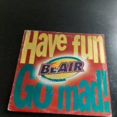 Discos de vinilo: HAVE FUN BLAIR GO MAD. Lote 295757028