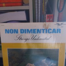 Discos de vinilo: STRINGS UNLIMITED (2). NON DIMENTICAR. EDICIÓN CÓNDOR RECORDS DE CANADA. RARO.. Lote 295842433