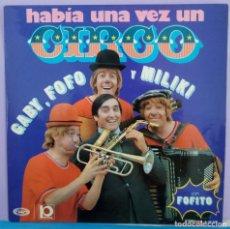 Discos de vinilo: GABY FOFÓ MILIKI FOFITO - HANÍA UNA VEZ UN CIRCO. Lote 295851233