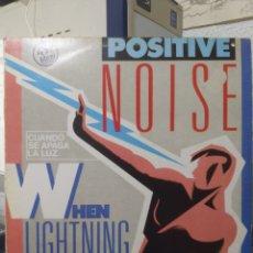 Discos de vinilo: POSITIVE NOISE WHEN LIGHTNING STRIKES CHANGE OF HEART +2 12'' MX 1983 STATIK (VICTORIA) ESPAÑA SPAIN. Lote 295878393