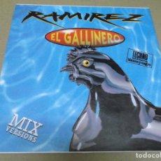 Discos de vinilo: RAMIREZ (MAXI) EL GALLINERO (4 TRACKS) AÑO – 1993. Lote 295879208