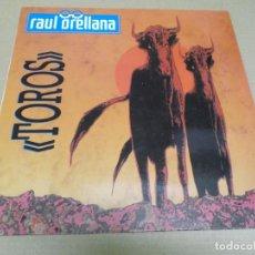 Discos de vinilo: RAUL ORELLANA (MAXI) TOROS (2 TRACKS) AÑO – 1990. Lote 295879333