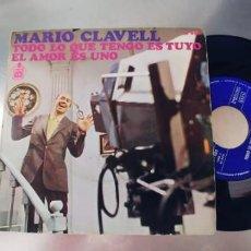 Discos de vinilo: MARIO CLAVELL-SINGLE TODO LO QUE TENGO ES TUYO. Lote 295902323