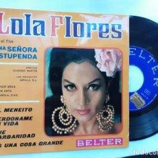 Discos de vinilo: LOLA FLORES: EL MENEITO , PERDÓNAME MI VIDA, UNA COSA GRANDE ¡QUÉ BARBARIDAD!. Lote 295923718