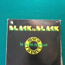 Discos de vinilo: LA BELLE EPOQUE - BLACK IS BLACK. Lote 295926098