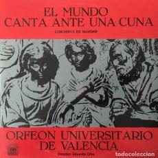 Discos de vinilo: ORFEON UNIVERSITARIO DE VALENCIA- EL MUNDO CANTA ANTE UNA CUNA - LP. Lote 295981433