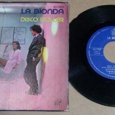 Discos de vinilo: LA BIONDA / DISCO ROLLER / SINGLE 7 PULGADAS. Lote 295981648
