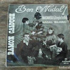 Discos de vinilo: RAMON CALDUCH - BON NADAL! **** RARO SINGLE NAVIDAD 1964. Lote 295984123