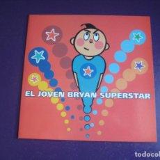 Discos de vinilo: EL JOVEN BRYAN SUPERSTAR EP SIESTA 1994 - INDIE POP - LE MANS - BUENA VIDA - DISEÑO ARAMBURO. Lote 295984543