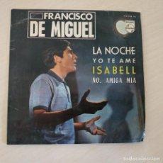 Discos de vinilo: FRANCISCO DE MIGUEL - LA NOCHE / YO TE AME / ISABELL / NO, AMIGA MIA / EP PHILIPS DE 1965 LENGÜETA. Lote 295994078