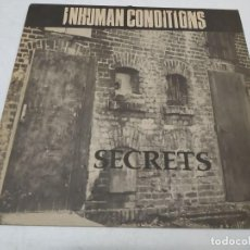 Discos de vinilo: INHUMAN CONDITIONS - SECRETS --WITH INSERT. Lote 295999538