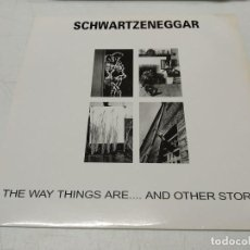 Discos de vinilo: SCHWARTZENEGGAR - THE WAY THINGS ARE....AND OTHER STORIES (LP, ALBUM). Lote 296002218