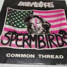 Discos de vinilo: SPERMBIRDS - COMMON THREAD. Lote 296003633