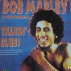 Discos de vinilo: BOB MARLEY & THE WAILERS TALKIN' BLUES SINGLE SPAIN 1991. Lote 296015478