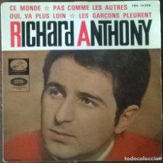 Discos de vinilo: RICHARD ANTHONY. CE MONDE/ PAS COMME LES AUTRES/ OUI VA PLUS LOIN/ LES GARÇONS PLEURENT. SPAIN 1964. Lote 296056208