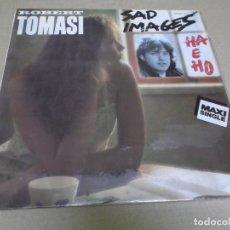 Discos de vinilo: ROBERT TOMASI (MAXI) SAD IMAGES (HA E HO) (2 TRACKS) AÑO – 1986. Lote 296060553
