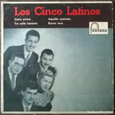 Discos de vinilo: LOS CINCO LATINOS. COME PRIMA/ TRE VOLTE BACIAMI/ AQUELLA SERENATA/ BUONA SERA. FONTANA, SPAIN 1958. Lote 296063793
