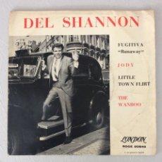 Discos de vinilo: DEL SHANNON. RUNAWAY. JODY. LITTLE TOWN FLIRT. THE WANBOO. Lote 296562263