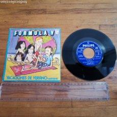 Discos de vinilo: DISCO DE VINILO DE 45RPM DE FÓRMULA V, VACACIONES DE VERANO. 1972. Lote 296568573