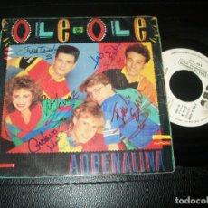Discos de vinilo: OLE OLE - ADRENALINA - SINGLE DE EDICION PROMOCIONAL EE CBS - FIRMADO POR EL GRUPO. Lote 296600928