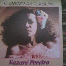 Discos de vinilo: NAZARE PEREIRA - O CHIRO DA CAROLINA - SINGLE ORIGINAL ESPAÑOL - MOVIEPLAY 1979 - PROMO - MUY NUEVO. Lote 296611448