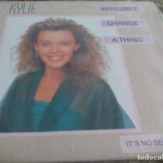 Discos de vinilo: MX. KYLIE MINOGUE - WOULDNT CHANGE A THING / IT'S NO SECRET. Lote 296614418
