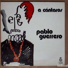 Discos de vinilo: PABLO GUERRERO - A CÁNTAROS - ACCIÓN - 1972 - 1ª EDICIÓN - VER DESCRIPCIÓN. Lote 296621923