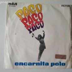Discos de vinilo: ENCARNITA POLO, PACO, PACO PACO, SINGLE, AÑO 1969, EDITADO POR RCA. Lote 296685583