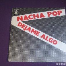 Discos de vinilo: NACHA POP – DÉJAME ALGO - SG HISPAVOX 1981 - MOVIDA 80'S - ANTONIO VEGA -. Lote 296695013