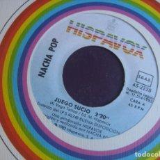 Discos de vinilo: NACHA POP – JUEGO SUCIO - SG HISPAVOX 1982 - MOVIDA 80'S - ANTONIO VEGA - CARA B INEDITA. Lote 296695383