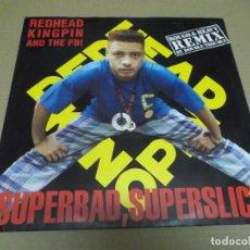 Discos de vinilo: REDHEAD KINGPIN AND THE F.B.I. (MAXI) SUPERBAD SUPERSLICK (3 TRACKS) AÑO – 1989 – EDICION U.K.. Lote 296697633