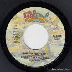 Discos de vinilo: DISTRICT OF COLUMBIA - HAIL TO THE TEETH - SINGLE DE VINILO EDITADO EN U.S.A. SALSOUL #. Lote 296698738