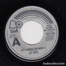 Discos de vinilo: HOT ROCKS - PUT IT WHERE YOOU WANT IT - SINGLE DE VINILO EDITADO EN U.K. #. Lote 296700778