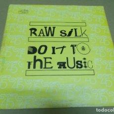 Discos de vinilo: RAW SILK (MAXI) DO IT TO THE MUSIC (2 TRACKS) AÑO – 1982. Lote 296701338