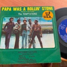 Discos de vinilo: THE TEMPTATIONS (PAPA WAS A ROLLIN' STONE) SINGLE ESPAÑA 1972 (EPI24). Lote 296710333