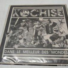 Discos de vinilo: KOCHISE - DANS LE MEILLEUR DES MONDES.... Lote 296727733