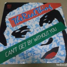 Discos de vinilo: THE REAL THING (MAXI) CAN'T GET BY WITHOUT YOU (3 TRACKS) AÑO – 1986. Lote 296736018
