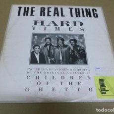 Discos de vinilo: THE REAL THING (MAXI) HARD TIMES (3 TRACKS) AÑO – 1986. Lote 296736103