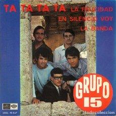 Discos de vinilo: GRUPO 15 - RA TA TA TA / LA FELICIDAD / EN SILENCIO VOY / LA BANDA - REGAL 19.547 - 1967. Lote 296763338