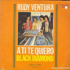 Discos de vinilo: RUDY VENTURA - A TI TE QUIERO / BLACK DIAMOND - BELTER 08.525 -. Lote 296830128