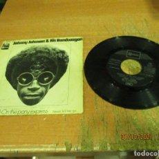 Discos de vinilo: JOHNNY JOHNSON & HIS BANDWAGON - BLAME IT ON THE PONY EXPRESS - SINGLE - SPAIN - STATESIDE - L -. Lote 296865698