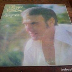 Discos de vinilo: ROGER WILLIAMS - EVERGREEN - LP ORIGINAL MCA RECORDS 1977 HECHO EN EL SALVADOR EN BUEN ESTADO. Lote 296865753