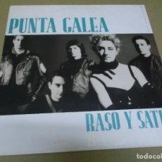 Discos de vinilo: PUNTA GALEA (MAXI) RASO Y SATEN (3 TRACKS) AÑO – 1988. Lote 296911103