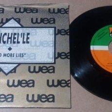 Discos de vinilo: MICHEL'LE / NO MORE LIES / SINGLE 7 PULGADAS. Lote 296945133