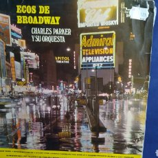 Discos de vinilo: LP ECOS DE BROADWAY. CHARLES PARKER Y SU ORQUESTA. Lote 296964183